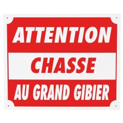 ATTENTION CHASSE AU GRAND GIBIER DIM 25 X 30 CM ALU